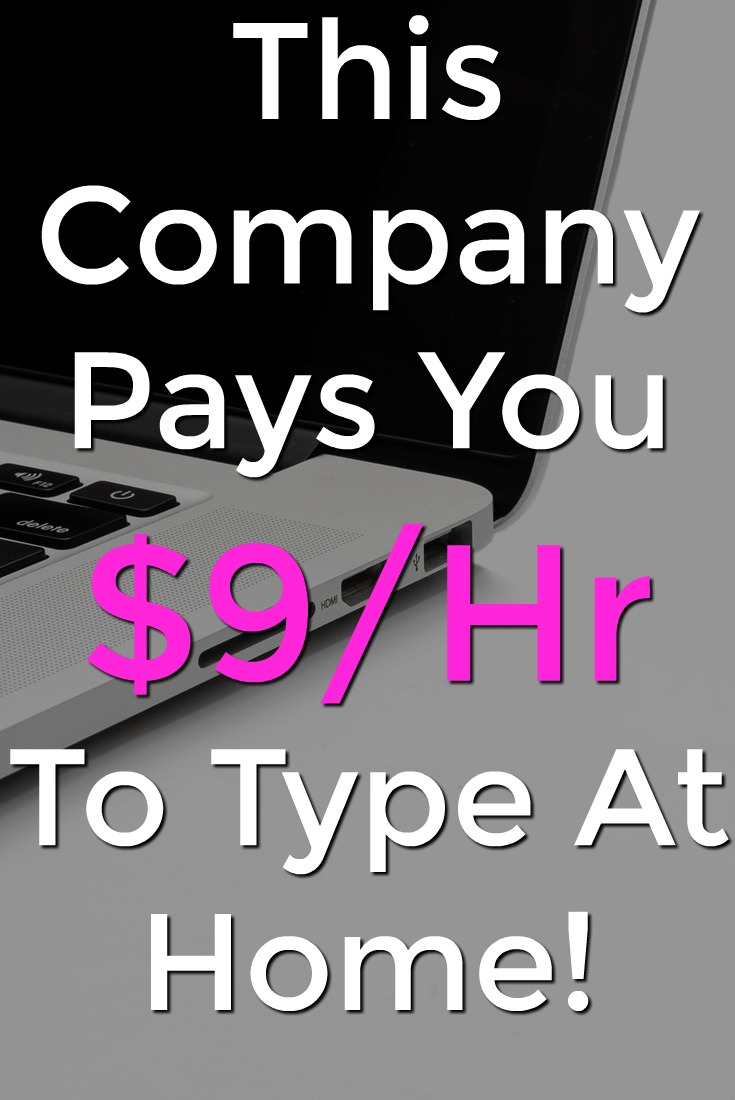 Did you know you could get paid to work at home and type? This company will pay you $9 an hour to work at home and enter data!